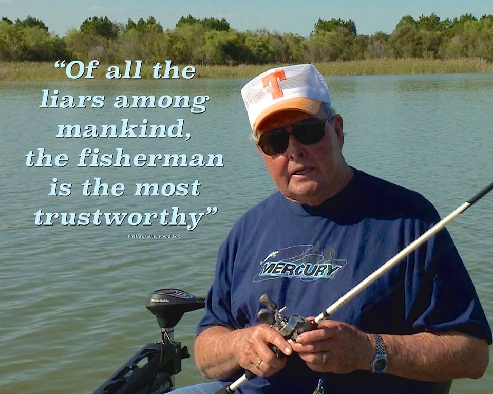 Fishermen have a way of telling the truth the spokesman for Bill dance fishing