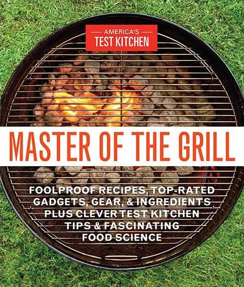 America S Test Kitchen Grilling Cookbook