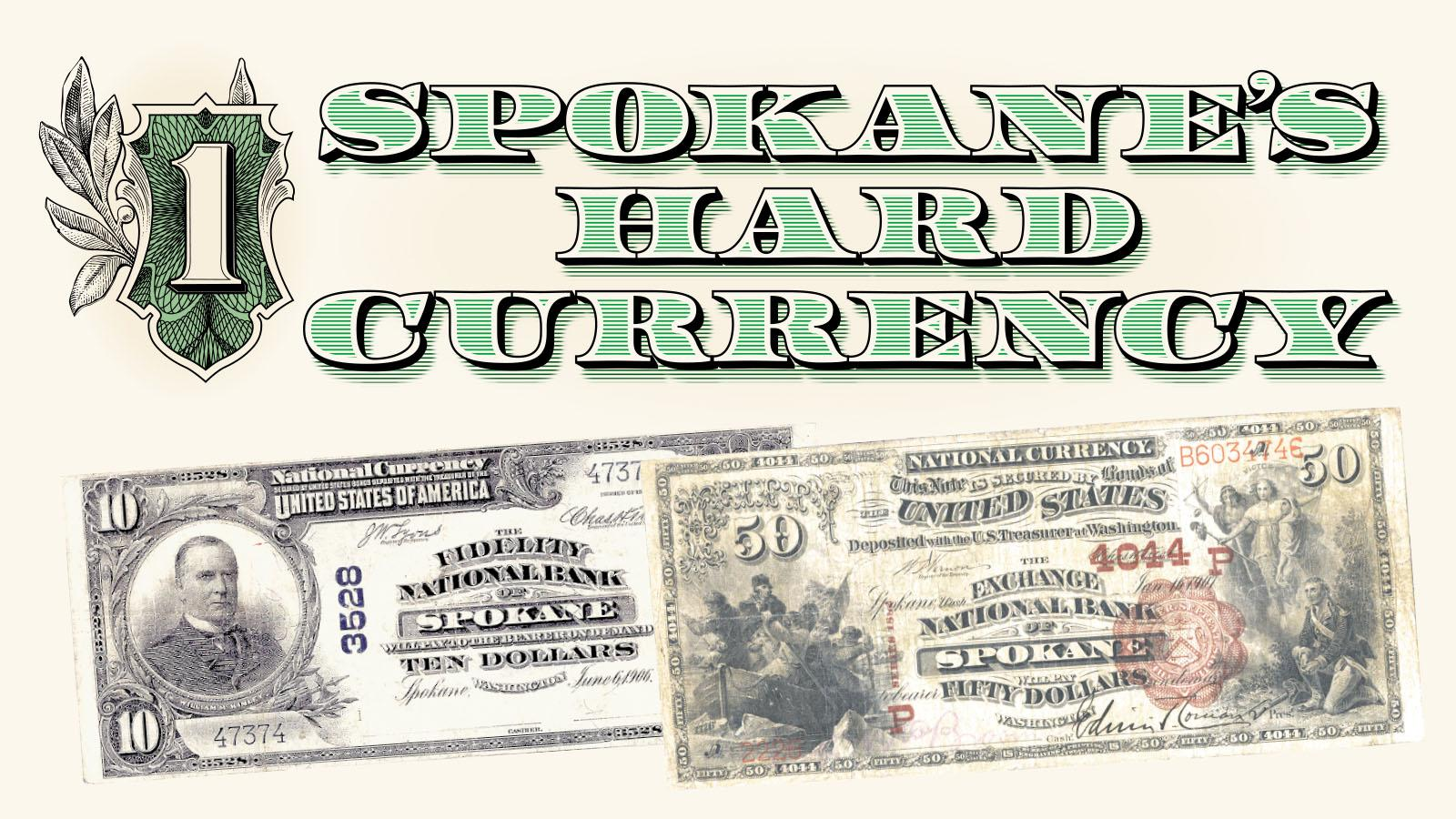 When Spokane made cash: The rise and fall, and rise again