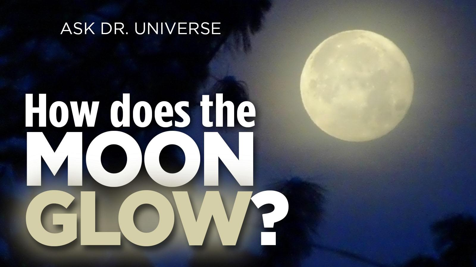Ask Dr Universe How Does The Moon Glow The Spokesman Review